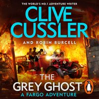 The Grey Ghost - Clive Cussler,Robin Burcell