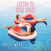 Listen to Your Heart - Kasie West