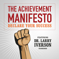 The Achievement Manifesto - Larry Iverson