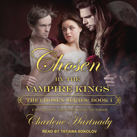 Chosen by the Vampire Kings - Charlene Hartnady