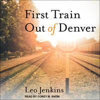 First Train Out of Denver - Leo Jenkins