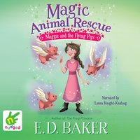 Maggie and the Flying Pigs - E.D. Baker