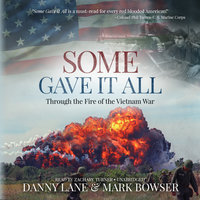 Some Gave It All - Mark Bowser,Danny Lane