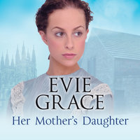 Her Mother's Daughter - Evie Grace