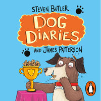 Dog Diaries - James Patterson,Steven Butler