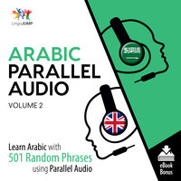 Arabic Parallel Audio - Learn Arabic with 501 Random Phrases using Parallel Audio - Volume 2 - Lingo Jump