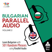 Bulgarian Parallel Audio - Learn Bulgarian with 501 Random Phrases using Parallel Audio - Volume 2 - Lingo Jump
