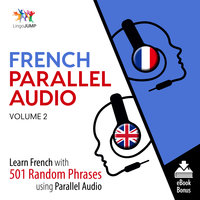 French Parallel Audio - Learn French with 501 Random Phrases using Parallel Audio - Volume 2 - Lingo Jump