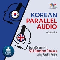 Korean Parallel Audio - Learn Korean with 501 Random Phrases using Parallel Audio - Volume 1 - Lingo Jump