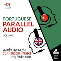 Portuguese Parallel Audio - Learn Portuguese with 501 Random Phrases using Parallel Audio - Volume 2 - Lingo Jump