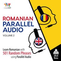 Romanian Parallel Audio - Learn Romanian with 501 Random Phrases using Parallel Audio - Volume 2 - Lingo Jump