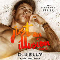 Just an Illusion: Side A - D. Kelly
