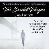 The Scarlet Plague: Audio Book Bestseller Classics Collection - Jack London
