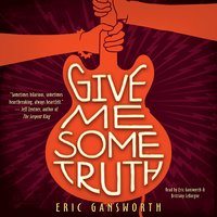 Give Me Some Truth - Eric Gansworth