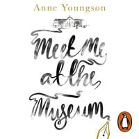 Meet Me at the Museum - Anne Youngson