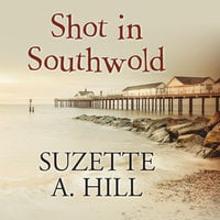 Shot in Southwold - Suzette A. Hill