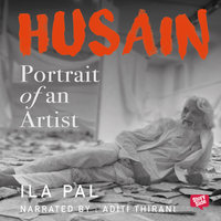 Husain: Portrait of An Artist - Ila Pal