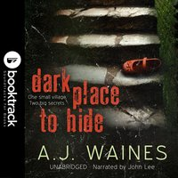 Dark Place to Hide [Booktrack Soundtrack Edition] - A.J. Waines