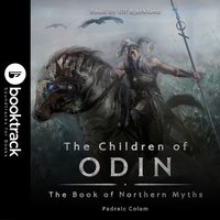 The Children of Odin: The Book of Northern Myths [Booktrack Soundtrack Edition] - Padraic Colum