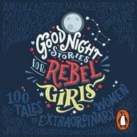 Good Night Stories for Rebel Girls - Francesca Cavallo,Elena Favilli