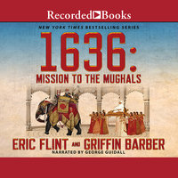 1636: Mission to the Mughals - Eric Flint,Griffin Barber