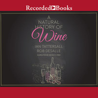 A Natural History of Wine - Rob DeSalle,Ian Tattersall