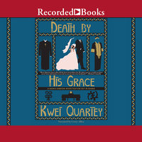 Death by His Grace - Kwei Quartey