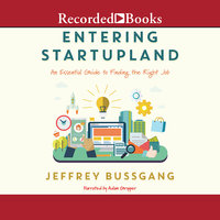 Entering Startupland - Jeffrey Bussgang