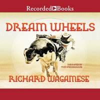 Dream Wheels - Richard Wagamese