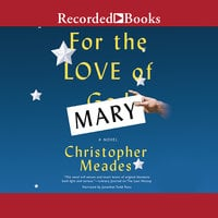For the Love of Mary - Christopher Meades