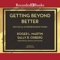 Getting Beyond Better - ROGER L. MARTIN,Sally Osberg