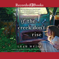 If the Creek Don't Rise - Leah Weiss