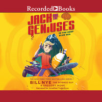 Jack and the Geniuses - Bill Nye, Gregory Mone