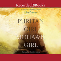 Puritan Girl, Mohawk Girl - John Demos