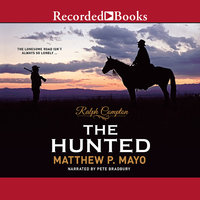 Ralph Compton: The Hunted - Ralph Compton, Matthew P. Mayo
