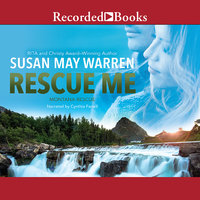 Rescue Me - Susan May Warren