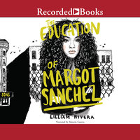 The Education of Margot Sanchez - Lilliam Rivera