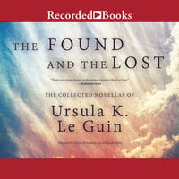 The Found and the Lost - Ursula K. Le Guin