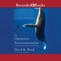 The Optimistic Environmentalist - David R. Boyd