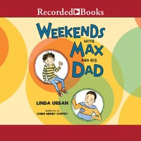 Weekends with Max and His Dad - Linda Urban