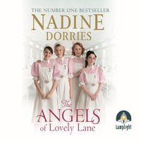 The Angels of Lovely Lane: Lovely Lane, Book 1 - Nadine Dorries