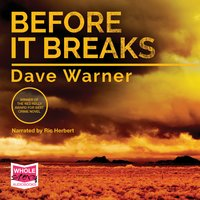 Before it Breaks - Dave Warner