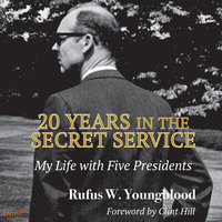 20 Years in the Secret Service: My Life with Five Presidents - Rufus W. Youngblood