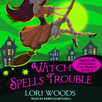 Witch Spells Trouble - Lori Woods