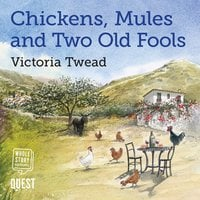 Chickens, Mules and Two Old Fools - Victoria Twead
