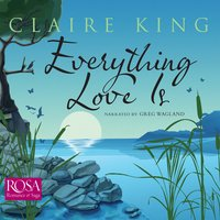 Everything Love Is - Claire King