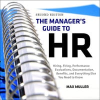 The Manager's Guide to HR - Max Muller