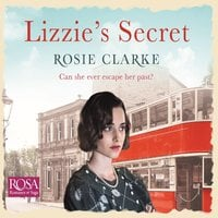 Lizzie's Secret: Workshop Girls, Book 1 - Rosie Clarke