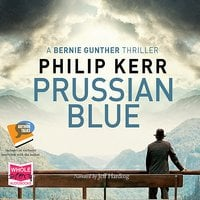 Prussian Blue: Bernie Gunther, Book 12 - Philip Kerr