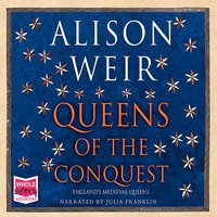 Queens of the Conquest - Alison Weir